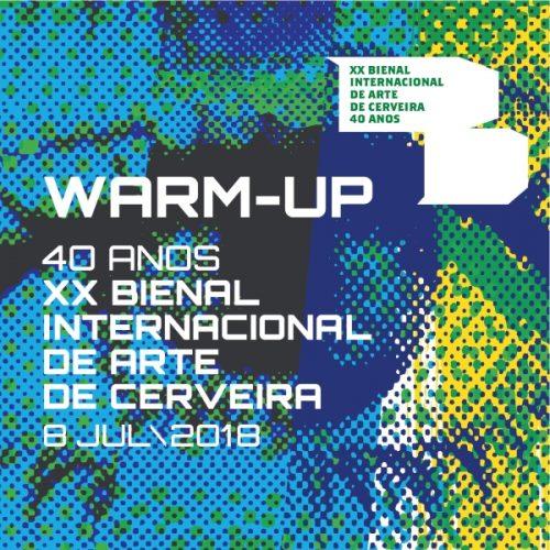 Warm-up XX Bienal Internacional de Arte de Cerveira, 2018